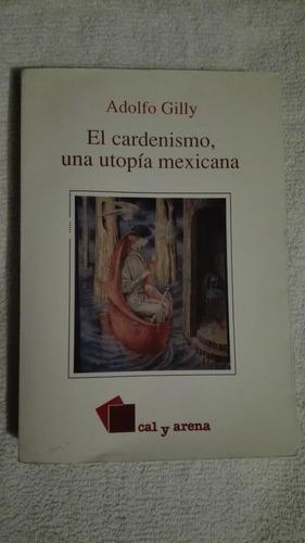 libro el cardenismo, una utopía mexicana, adolfo gilly.
