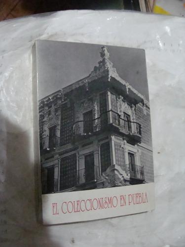 libro el coleccionismo en puebla  ,  251 paginas , año 1988
