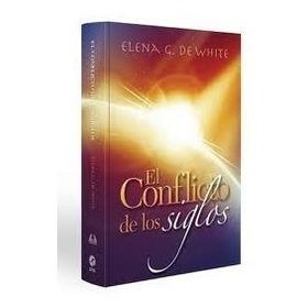 Libro El Conflicto De Los Siglos, Elena G. De White.