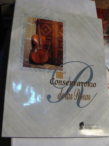 libro el conservatorio de las rosas , 160 paginas   , año 19