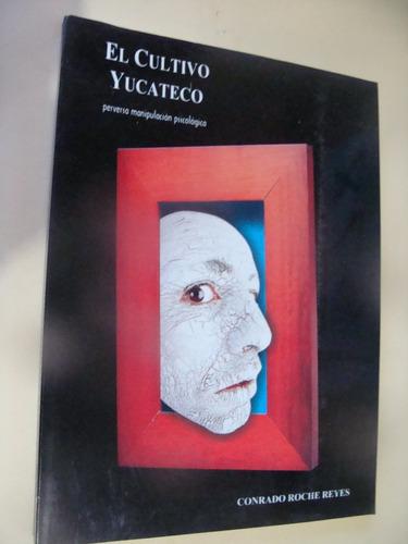 libro el cultivo yucateco , perversa manipulacion psicologic