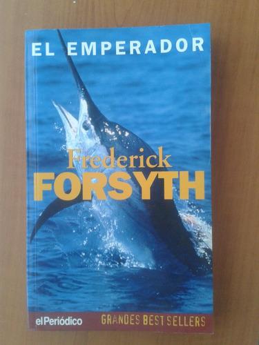 libro el emperador ( frederick forsyth )