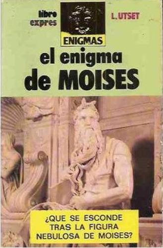 libro, el enigma de moises de l. utset.
