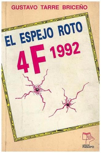 libro, el espejo roto 4 f 1992 de gustavo tarre briceño.