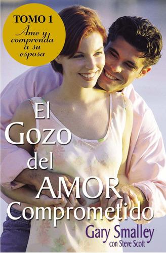 libro el gozo del amor comprometido: 1 - nuevo