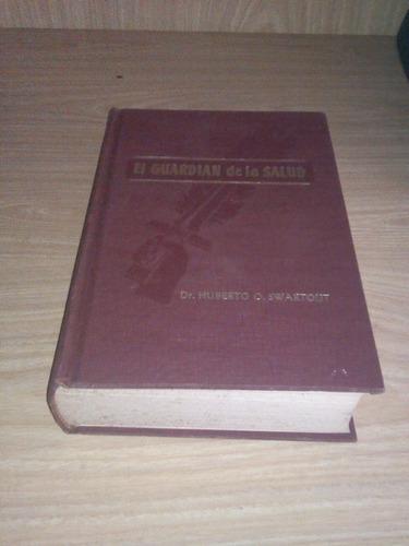 libro: el guardian de la salud, dr huberto swartout