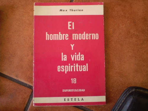 libro el hombre moderno y la vida espiritual  max thu (r785