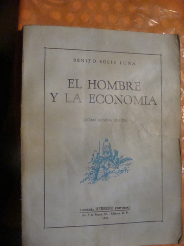 libro el hombre y la economia , benito solis luna   , año 19