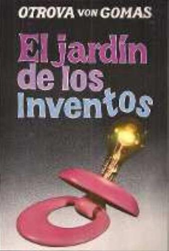 libro, el jardin de los inventos de otrova gomas