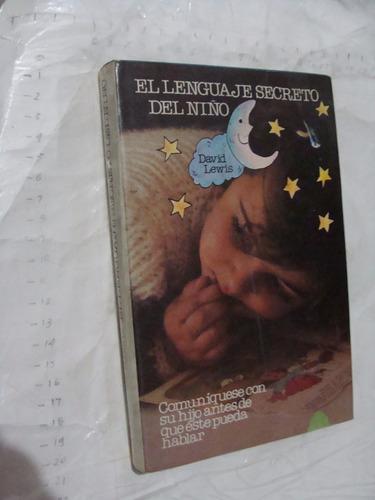 libro el lenguaje secreto del niño , david lewis , año 1981