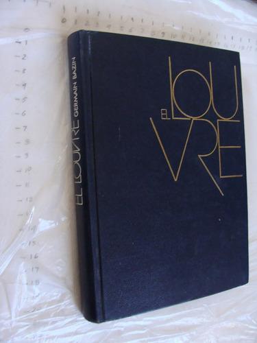 libro el louvre , germain bazin ,  sobre el museo , año 1971