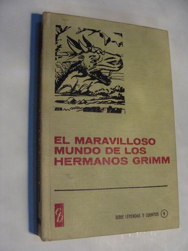 libro el maravilloso mundo de los hermanos grimm , 254 pagin