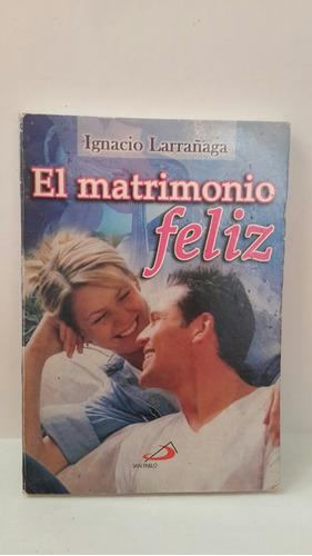 libro el matrimonio feliz. ignacio larrañaga