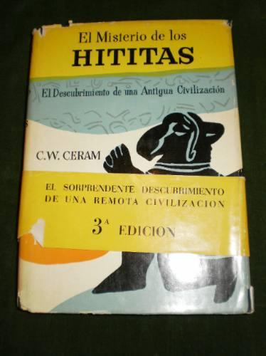 libro el misterio de los hititas. autor c.w.ceram