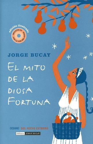 libro, el mito de la diosa de la fortuna de jorge bucay.