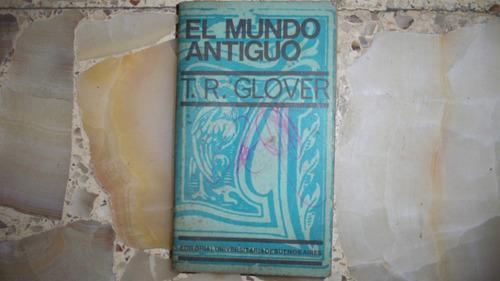 libro el mundo antiguo t. r. glover eudeba