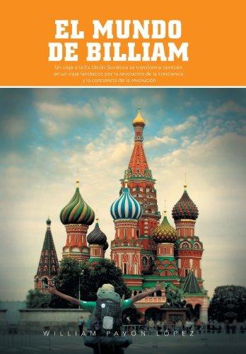 libro : el mundo de billiam: un viaje la ex union sovieti...