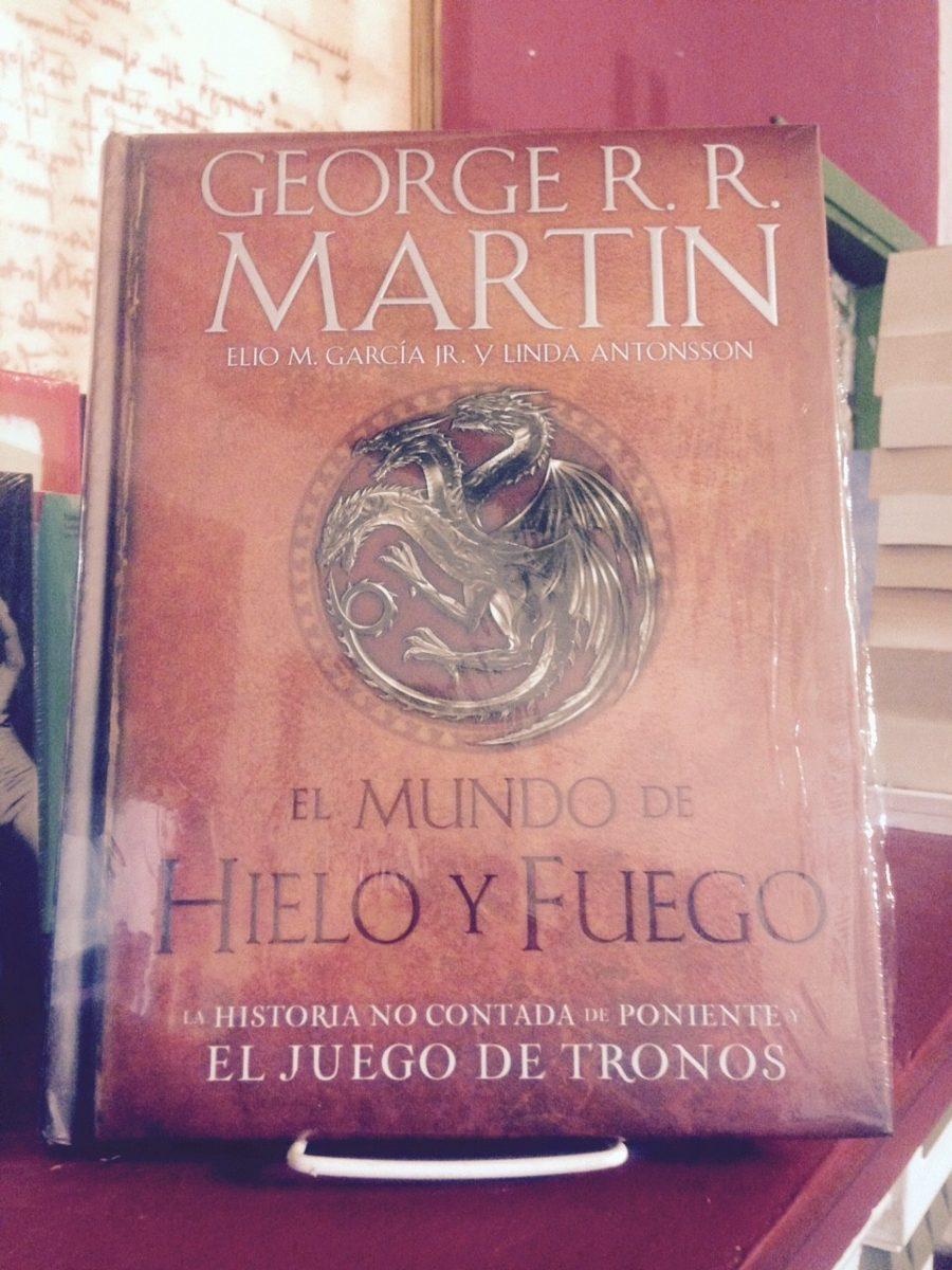 libro el mundo de hielo y fuego - martin george - grijalbo ...