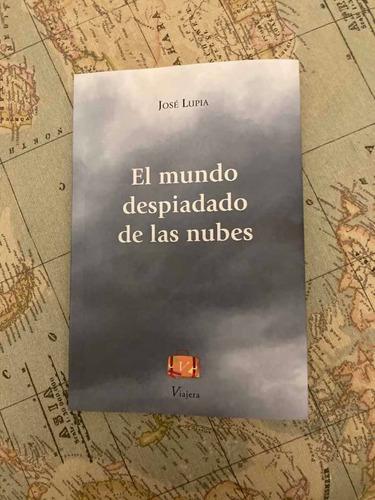 libro el mundo despiadado de las nubes de josé lupia