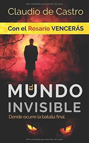 libro : el mundo invisible / donde ocurre la batalla final..