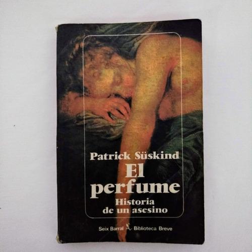 libro: el perfume historia de un asesino por patrick suskind
