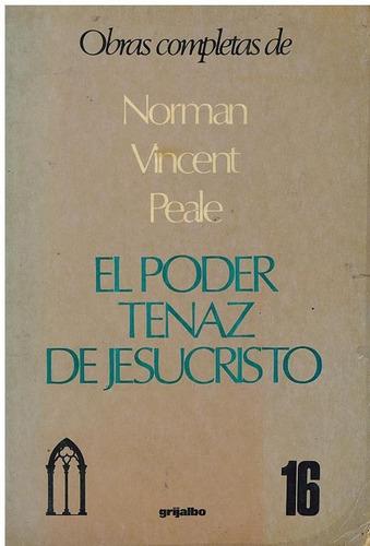 libro, el poder tenaz de jesucristo de norman vicent peale.
