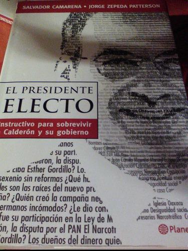 libro: el presidente electo. salvador camarena, jorge zepeda