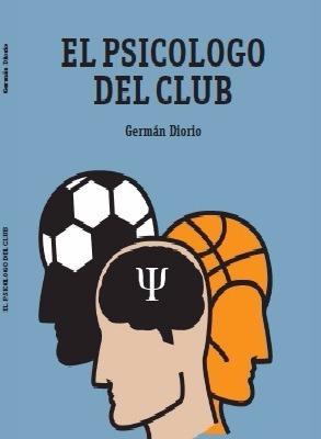 libro  el psicólogo del club  de germán diorio