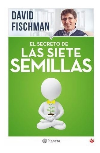 libro el secreto de las 7 semillas 100% nuevo david fischman