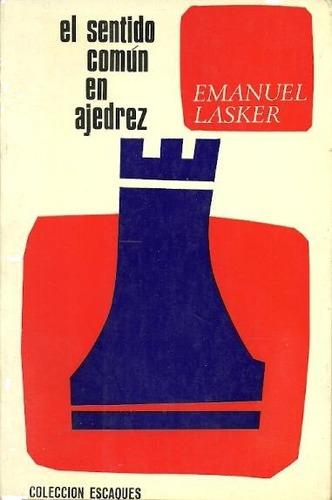 libro, el sentido común en ajedrez de emanuel lasker.