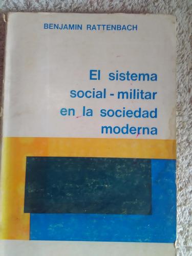 libro el sistema social militar en la sociedad moderna de be