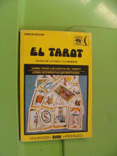 libro el tarot , clave de la vida y la muerte , simeon bochm