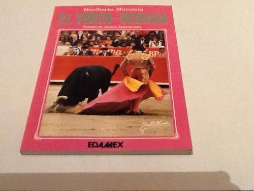 libro el toreo-verdad heriberto murrieta  edamex 1992