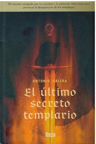 libro, el ultimo secreto templario de antonio galera.