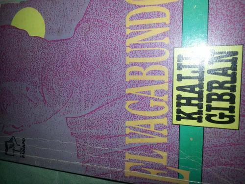 libro el vagabundo, por khalil gibran. editorial panapo.