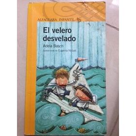 Libro El Velero Desvelado Autor Adela Basch