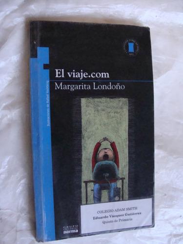 libro el viaje.com , margarita londoño  ,  107 paginas , año