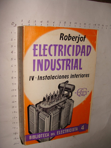 libro electricidad industrial  iv instalaciones interiores,