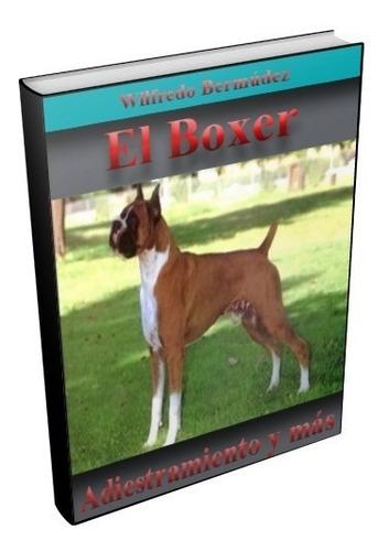 libro electrónico el  boxer  adiestramiento y mas