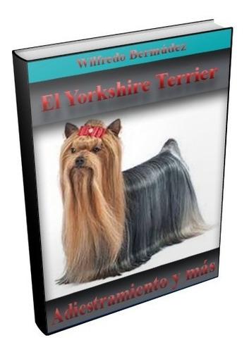 libro electronico  el yorkshire terrier adiestramiento y mas