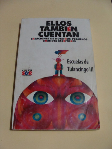 libro ellos tambien cuentan , tulancingo iii  ,  232 paginas