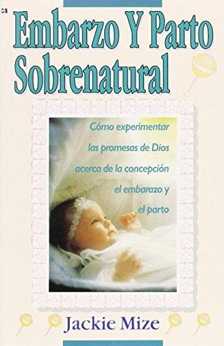 Libro : Embarazo Y Parto Sobrenatural (supernatural Child... - $ 709 ...