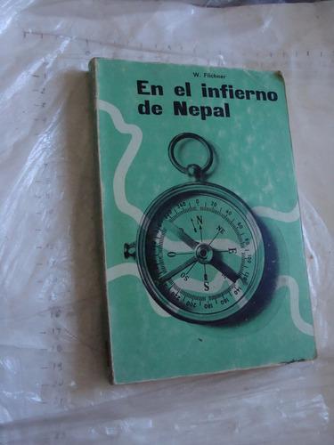 libro en el infierno de nepal , w. filchner , 332 paginas ,