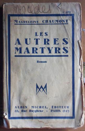 libro en francés: les autres martyrs / m. chaumont