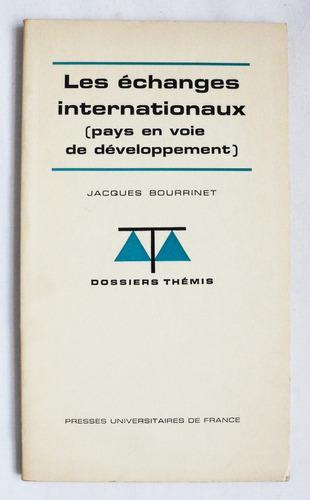 libro en francés: les échanges internationaux / j. bourrinet