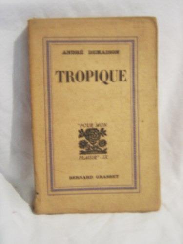 libro en frances: tropique / andre demaison