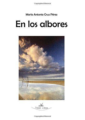 libro : en los albores (poesia) (spanish edition)