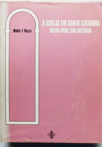 libro en portugues: a igreja em santa catarina / piazza
