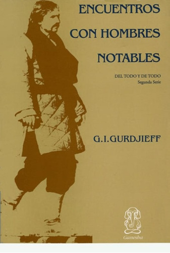 libro, encuentros con hombres notables de g. i. gurdjieff.