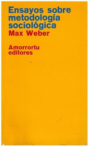 libro, ensayos sobre metodología sociológica de max weber.